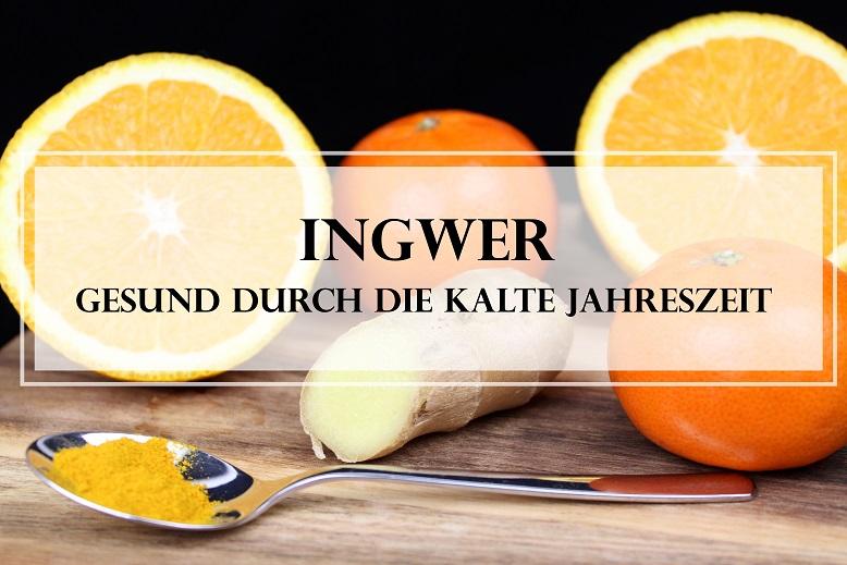 Ingwer: Gesunde Rezepte für die kalte Jahreszeit inkl. Ingwer-Shot