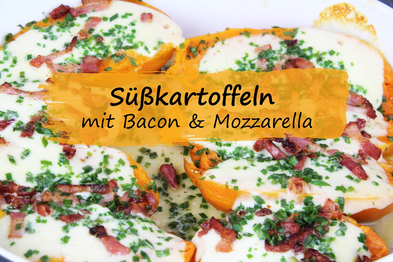 Suesskartoffeln Bacon Mozzarella
