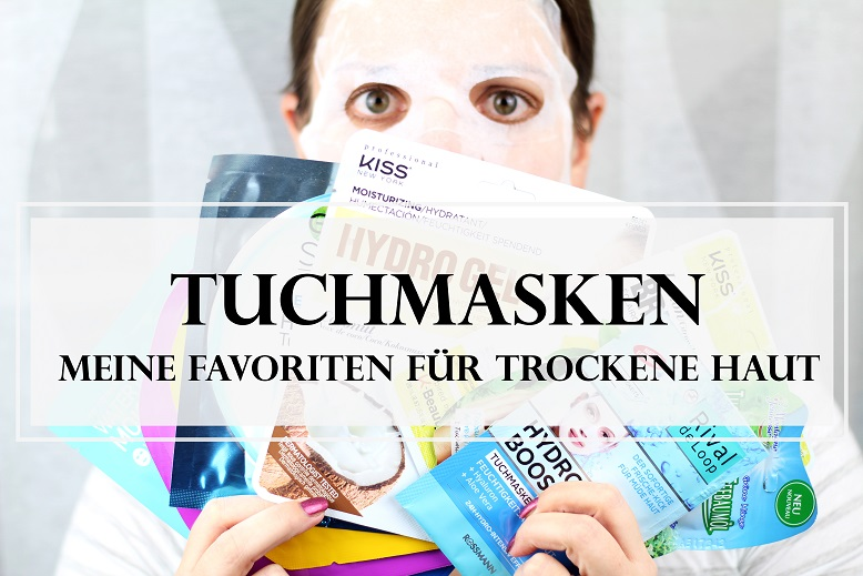 Tuchmasken für trockene Haut